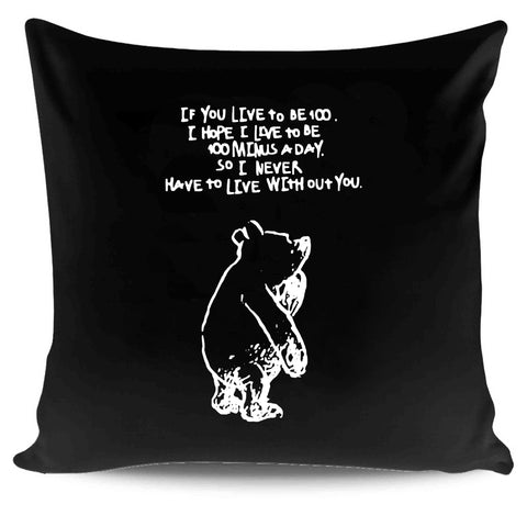 Winnie The Pooh If You Live To Be 100 Quote Valentine's Gift Idea Friendship Cute Love Pillow Case Cover