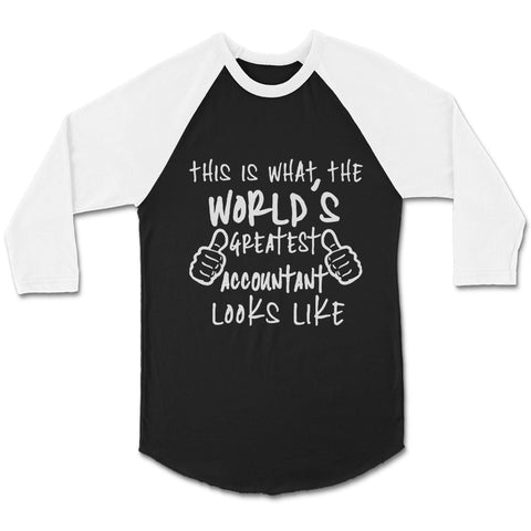 Worlds Greatest Accountant Looks Like Accounting Gifts Humor Birthday Cpa CPY Unisex 3/4 Sleeve Baseball Tee T-Shirt