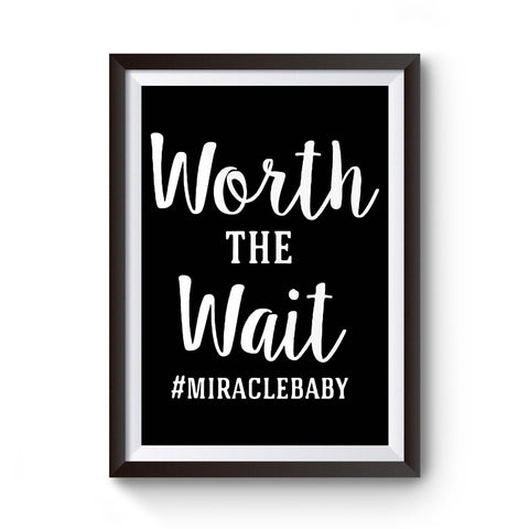 Worth The Wait Infertility Miracle Poster