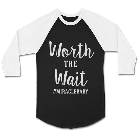 Worth The Wait Infertility Miracle CPY Unisex 3/4 Sleeve Baseball Tee T-Shirt