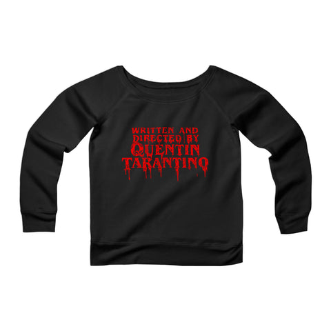 Written By Quentin Tarantino Horror Cinema CPY Womans Wide Neck Sweatshirt Sweater