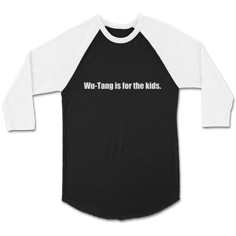 Wu Tang Clan Is For The Kids 90s CPY Unisex 3/4 Sleeve Baseball Tee T-Shirt