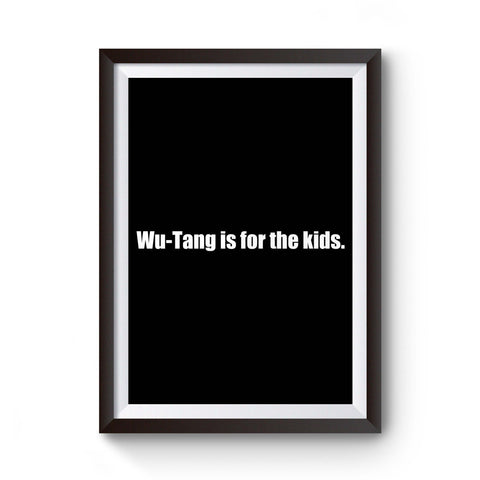 Wu Tang Clan Is For The Kids 90s Poster