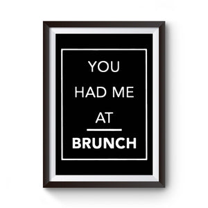 You Had Me At Brunch Lover Gift For Her Holiday Girly Hangover Eco Friendly Poster