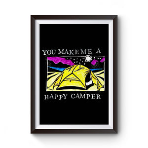 You Make Me A Happy Camper Valentine's Day Outdoor Partner Adventure Lover Wanderlust Camp Poster