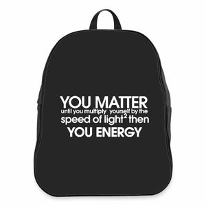 You Matter Science You Energy Speed Of Light CPY School Backpacks Bag