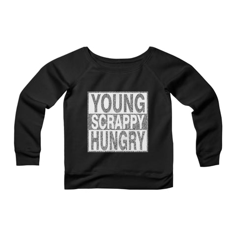 Young Scrappy Hungry CPY Womans Wide Neck Sweatshirt Sweater
