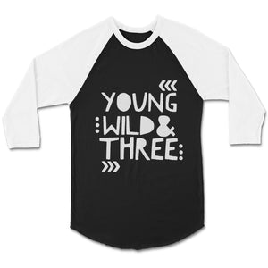 Young Wild And Three 3rd Birthday Wild Things Funny Kid Hip Toddler CPY Unisex 3/4 Sleeve Baseball Tee T-Shirt