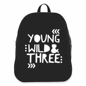 Young Wild And Three 3rd Birthday Wild Things Funny Kid Hip Toddler CPY School Backpacks Bag