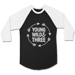 Young Wild And Three 3rd Year Old Birthday Wild Things Funny Kid Hip Toddler CPY Unisex 3/4 Sleeve Baseball Tee T-Shirt