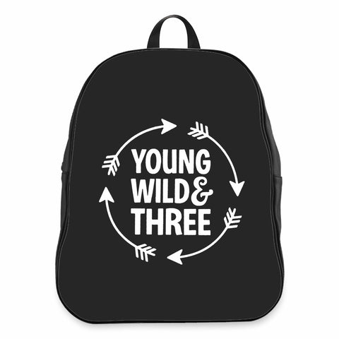 Young Wild And Three 3rd Year Old Birthday Wild Things Funny Kid Hip Toddler CPY School Backpacks Bag