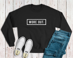 """Wore Out"" Crewneck Sweatshirt"
