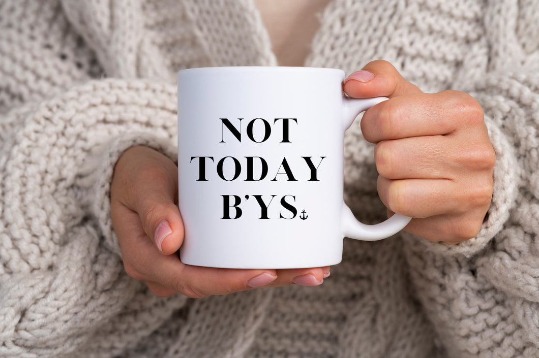 """Not Today By's"" Mug"