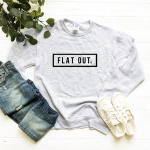 """Flat Out"" Crewneck Sweatshirt"