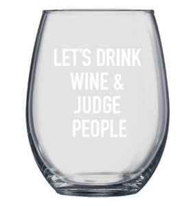 """Judge People"" Wine Glass"