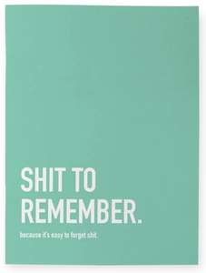 """Shit to Remember"" Notebook"