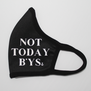 """Not Today B'ys"" Adult Mask"
