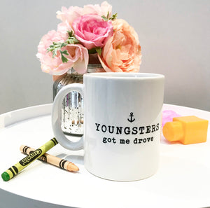 """Youngsters Got Me Drove"" Mug"