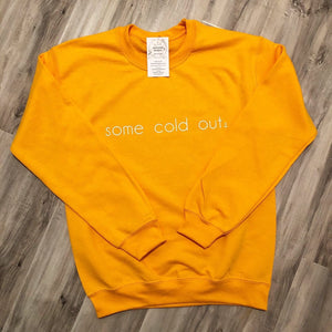 """Some Cold Out"" Crewneck Sweatshirt"