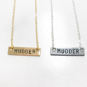 """Mudder"" Necklace"