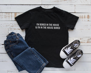 """Bored In The House"" Shirt (Baby and Kids Sizes)"