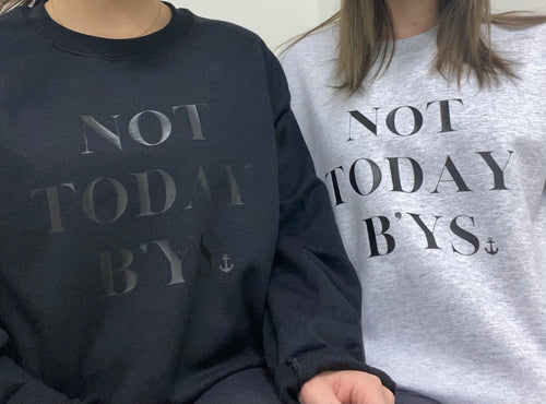 """Not Today By's"" Crewneck Sweatshirt"