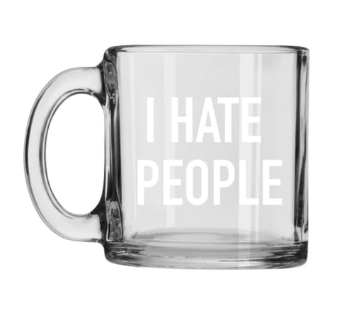 """I Hate People"" Mug"