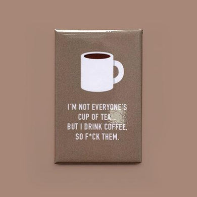 I Drink Coffee Magnet