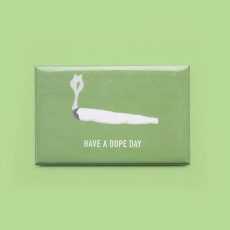 Have A Dope Day Magnet