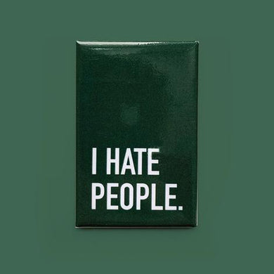 I Hate People Magnet
