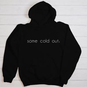 """Some Cold Out"" Youth Hoodie"