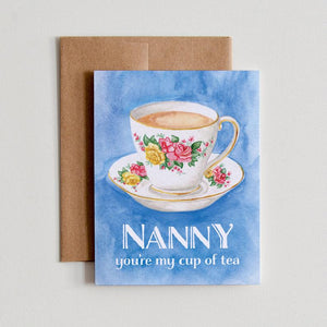 """Nanny, You're My Cup of Tea"" Greeting Card"