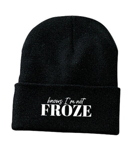 """Knows I'm Not Froze"" Beanie"