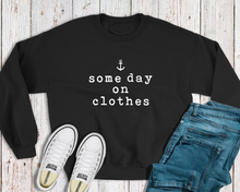 """Some Day on Clothes"" Crewneck Sweatshirt"