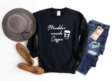 """Mudder Needs Coffee"" Crewneck Sweatshirt"