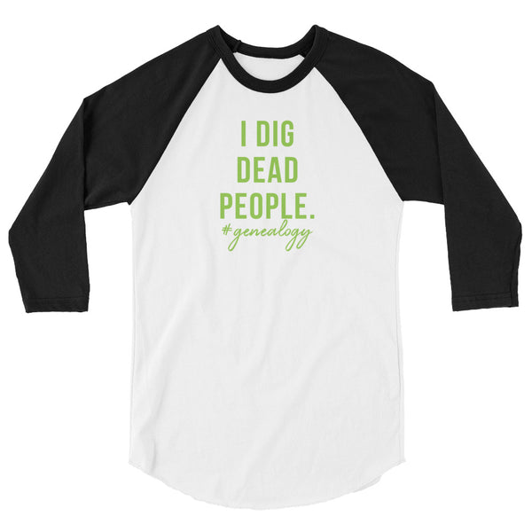 Dig Dead People 3/4 sleeve raglan shirt