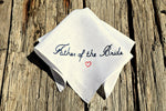 Father - Mother of the Bride - Groom Wedding Handkerchief for Dad or Mom