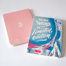 "Libreta ""I'm not weird, I'm limited edition"""