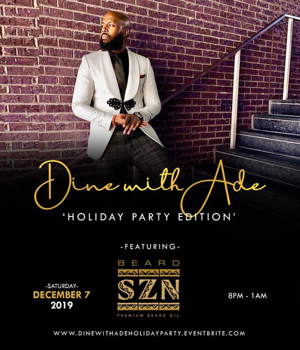"Dine With Ade ""Holiday Party Edition!"""