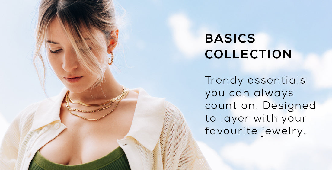 Collection banner for wellDunn jewelry's Basics Collection labelled Trendy essentials you can always count on. The collection is comprised of simple necklaces, everyday earrings and bracelets designed to layer with your favourite jewelry.