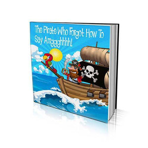 The Pirate Who Forgot How To Say Arrggghhhh! Large Soft Cover Story Book
