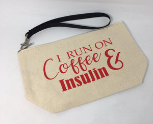 Diabetes Supply Bag, Case, Pack, Pouch, Makeup bag, Tote, I RUN ON COFFEE & INSULIN