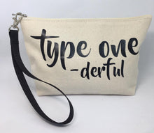 Load image into Gallery viewer, Diabetes Supply Bag, Case, Pack, Pouch, Makeup bag, Tote, 'type one -derful'