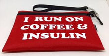 Load image into Gallery viewer, Diabetes Supply Bag, Case, Pack, Pouch, I RUN ON COFFEE & INSULIN