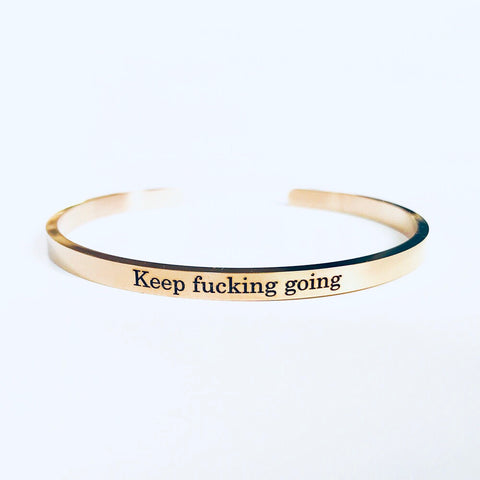 Keep Fucking going Mantraband Affirmation Bracelet