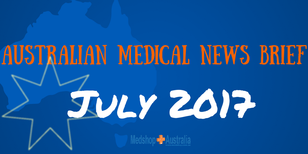 Australian Medical News Brief July 2017