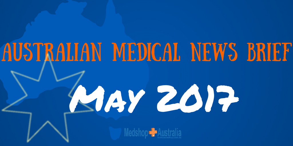 Australian Medical News Brief May 2017