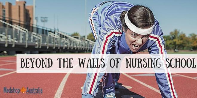 Beyond the walls of nursing school
