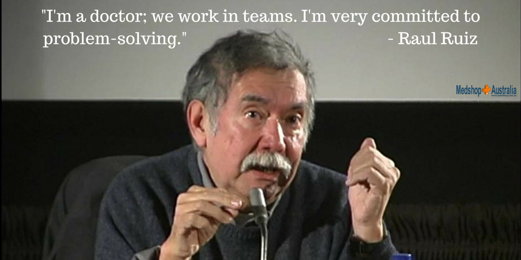 -I'm a doctor; we work in teams. I'm very committed to problem-solving.- - Raul Ruiz.png