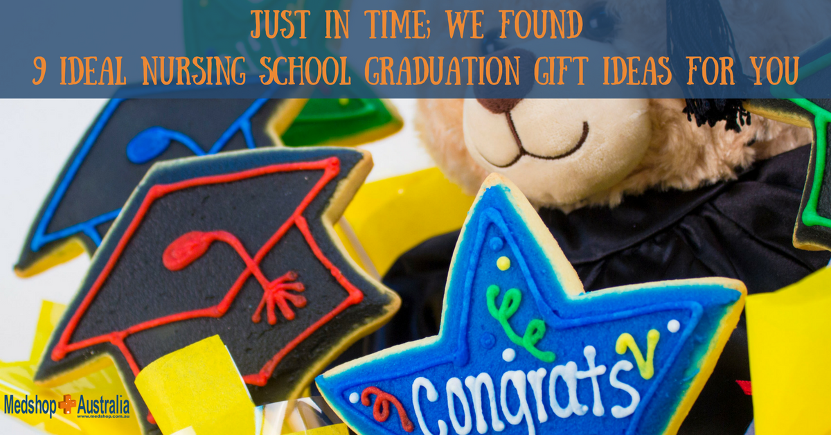 Just in Time; We Found 9 Ideal Nursing School Graduation Gift Ideas For You